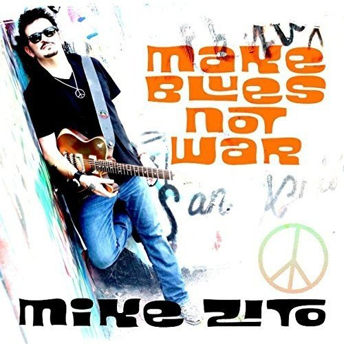 Mike Zito - Make Love Not War